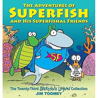 The Adventures of Superfish� and His Superfishal Friends: The Twenty-Third Sherman's Lagoon Collection (Sherman's Lagoon)