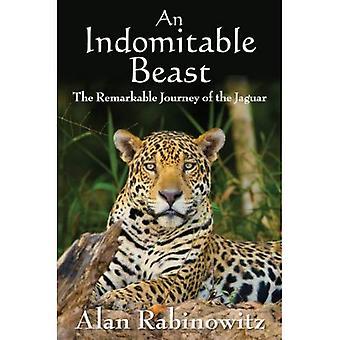 Une bête indomptable: The Journey remarquable du Jaguar
