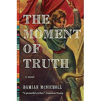 The Moment of Truth a Novel