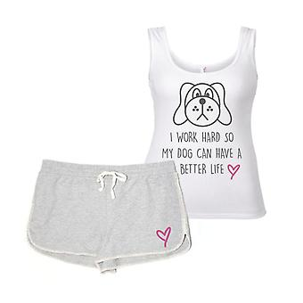 I Work Hard So My Dog Can Have A Better Life Pyjama Set