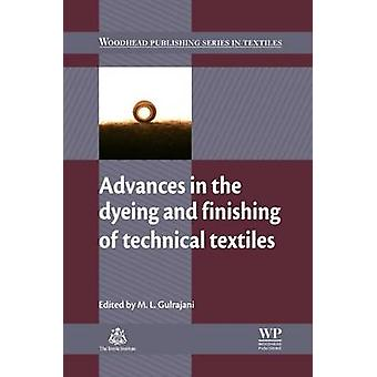 Advances in the Dyeing and Finishing of Technical Textiles by Gulrajani & Mohan L.