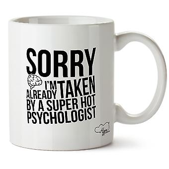 Hippowarehouse Sorry I'm Already Taken By A Super Hot Psychologist Printed Mug Cup Ceramic 10oz