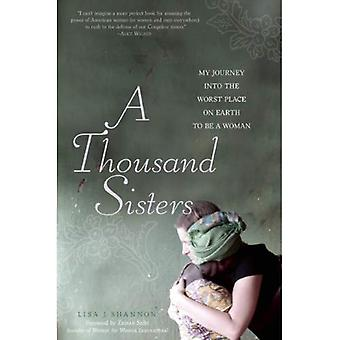 Thousand Sisters: My Journey into the Worst Place on Earth to be a Woman