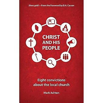 Christ and His People: Eight Convictions about the� Local Church