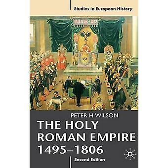 الإمبراطورية الرومانية المقدسة 14951806 ويلسون & البروفيسور بيتر ح