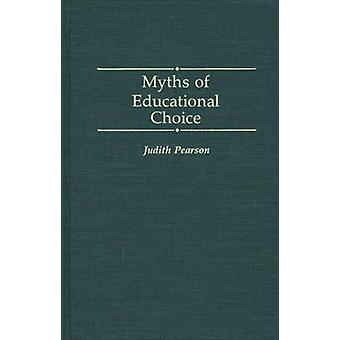 Myths of Educational Choice by Pearson & Judith