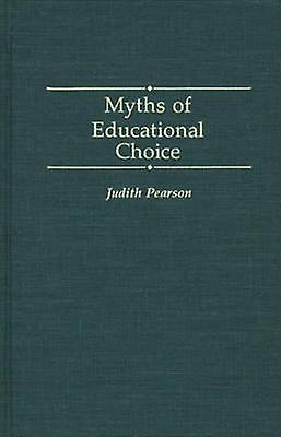 Myths of Educational Choice by Pearson & Judith