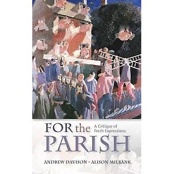 For the Parish A Critique of Fresh Expressions by Davison & Andrew