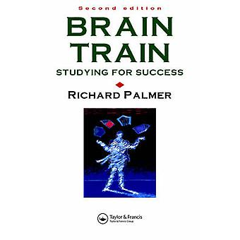 Brain Train Studying for Success by Palmer & R.