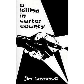 A Killing in Carter Country by Lawrence & Jim
