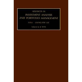 Advances in Investment Analysis and Portfolio Management Vol 6 by ChengFew Lee
