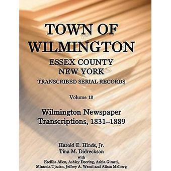 Stad Wilmington Essex County (New York) getranscribeerd seriële Records Volume 18. Wilmington krant transcripties 18311889 van Hinds & Jr. Harold E.