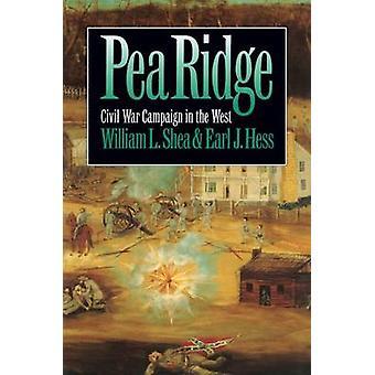 Pea Ridge Civil War Campaign in the West by Shea & William L.