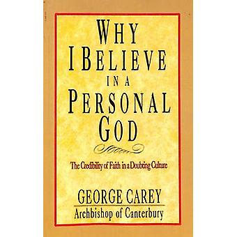 Why I Believe in a Personal God by Carey & George