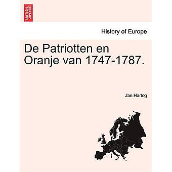 De Patriotten en Oranje van 17471787. by Hartog & Jan