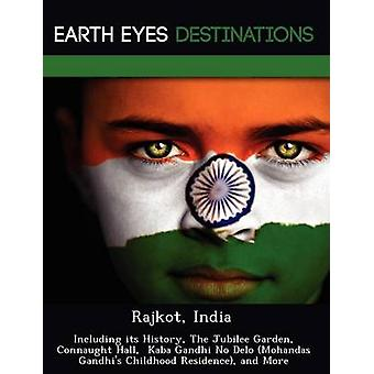 Rajkot India Including its History The Jubilee Garden Connaught Hall  Kaba Gandhi No Delo Mohandas Gandhis Childhood Residence and More by Knight & Dave