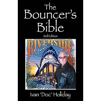 The Bouncers Bible 2nd Edition by Holiday & Ivan Doc