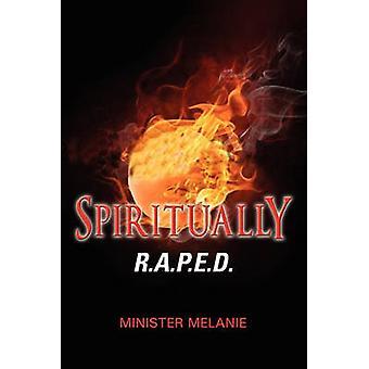 Geestelijk R.A.P.E.D. door Minister Melanie