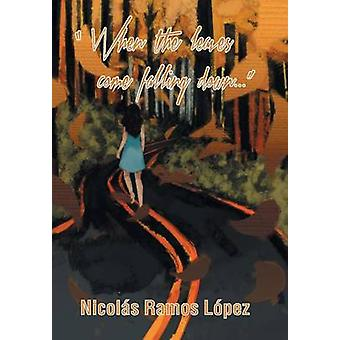 When the Leaves Come Falling Down by Lopez & Nicolas Ramos