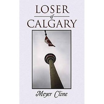 Loser of Calgary by Cline & Meyer