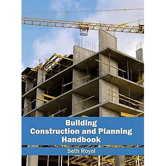 Building Construction and Planning Handbook by Royal & Seth