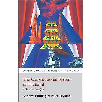 The Constitutional System of Thailand A Contextual Analysis by Harding & Andrew