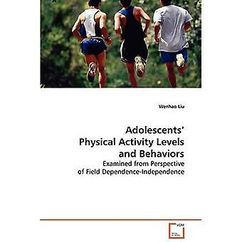 Jugendlichen körperlichen Bewegungsstufen und Behaviorse von Liu & Wenhao