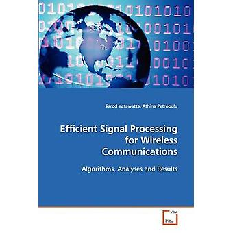 Efficient Signal Processing for Wireless Communications by Yatawatta & Sarod