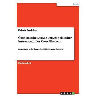 Konomische Analyse Umweltpolitischer Instrumente. Das CoaseTheorem von Brechtken & Melanie