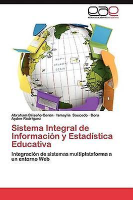 Sistema Integral de Informacion y Estadistica Educativa by Brise O. Cer N. & Abraham