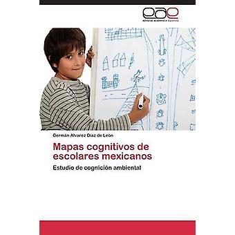 Mapas Cognitivos de Escolares Mexicanos av Alvarez Diaz De Leon tyska