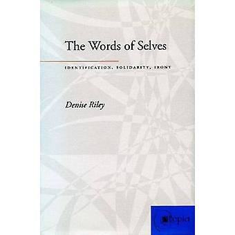 The Words of Selves - Identification - Solidarity - Irony by Denise Ri
