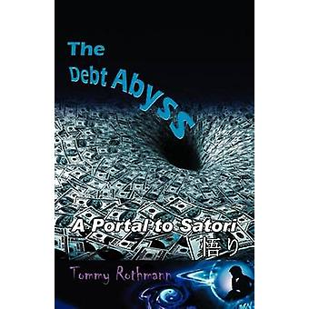 The Debt Abyss A Portal to Satori by Rothmann & Tommy