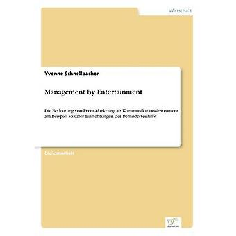 Management by Entertainment by Schnellbacher & Yvonne