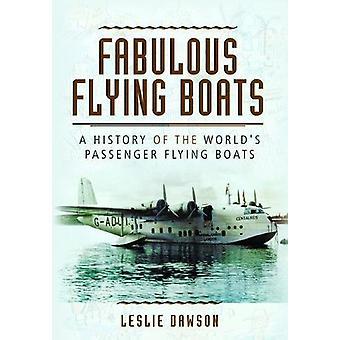 Idrovolanti favoloso - una storia della barca di volo del passeggero del mondo