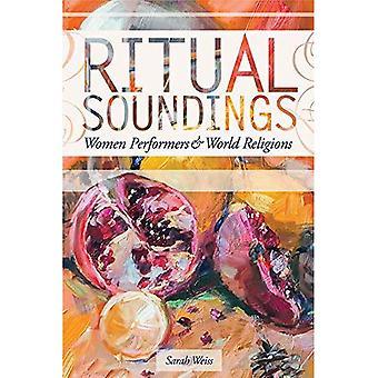 Soundings rituelles: Femmes artistes interprètes ou exécutants et Religions du monde (nouvelles Perspectives sur l'égalité des sexes dans la musique)