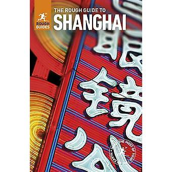 The Rough Guide to Shanghai by Rough Guides - 9780241279021 Book