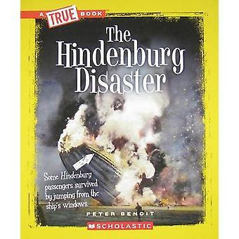 The Hindenburg Disaster by Peter Benoit - 9780531289952 Book