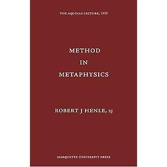 Method in Metaphysics by Robert J Henle - 9780874621150 Book
