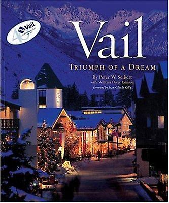 Vail - Triumph of a Dream Book