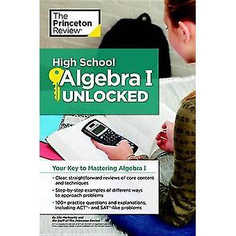 High School Algebra I Unlocked by Princeton Review - 9781101882191 Bo