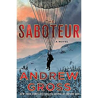 The Saboteur by Andrew Gross - 9781250079510 Book