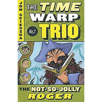 The Not-So-Jolly Roger by Jon Scieszka - Lane Smith - 9781417635856 B