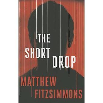 The Short Drop by Matthew FitzSimmons - 9781503950252 Book