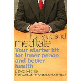 Hurry Up and Meditate by David Michie - 9781559393065 Book