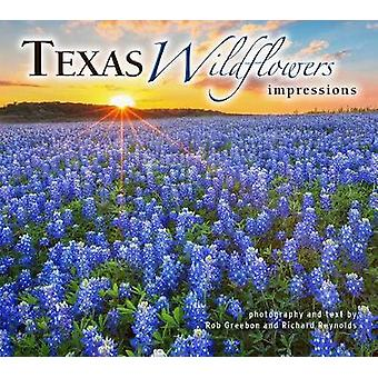 Texas Wildflowers Impressions by Rob Greebon - 9781560376750 Book