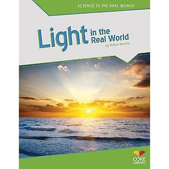Light in the Real World by Robin Michal Koontz - 9781617837418 Book