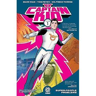 Captain Kid Volume 1 by Mark Waid - Tom Peyer - Wilfredo Torres - Bre