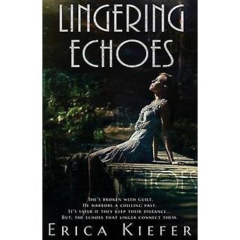 Lingering Echoes by Erica Kiefer - 9781940534299 Book