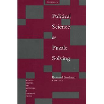 Political Science as Puzzle Solving by Bernard Grofman - Bernard Grof